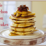 bourbon, apple, bacon pancakes